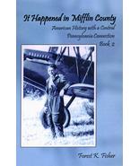 It Happened in Mifflin County: Book 2 - $17.75