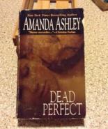 Amanda Ashley Dead Perfect - $5.00