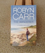 Robyn Carr The Wanderer (Thunder Point #1) - $5.00