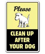 CLEAN UP AFTER YOUR DOG Sign dog pet no poop cr... - $6.88