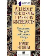 All I Really Need to Know I Learned in Kinderga... - $0.99