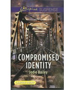 Compromised Identity Jodie Bailey(Love Inspired... - $3.75