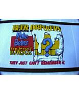 Funny Novelty Beer Drinkers Make Better Lovers ... - $5.99