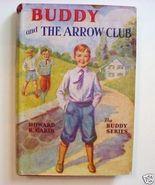 Buddy THE ARROW CLUB Howard R Garis HCDJ copyri... - $10.00