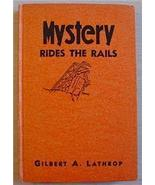 MYSTERY RIDES THE RAILS Gilbert A Lathrop '37 G... - $7.77