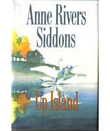 Up Island Anne Rivers Siddons HCDJ  Fiction - $6.99