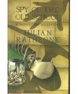 A spy of the Old School by Julian Rathbone HCDJ... - $4.99