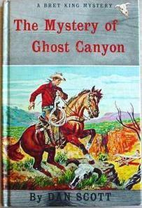 Bret King MYSTERY OF GHOST CANYON Dan Scott early 1960s