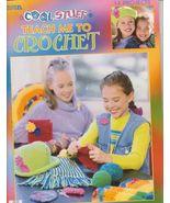 Teach Me to Crochet Cool Stuff Instruction Kids... - $6.99