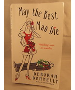 May the Best Man Die by Deborah Donnelly a Myst... - $0.85
