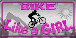 Bike Like a Girl  License Plate Tag Sign - $19.33
