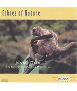 Echoes of Nature Jungle Talk-The Natural Sounds of the Wilderness