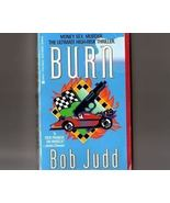 Burn by Bob Judd Race Car Thriller Mysterypb - $1.00
