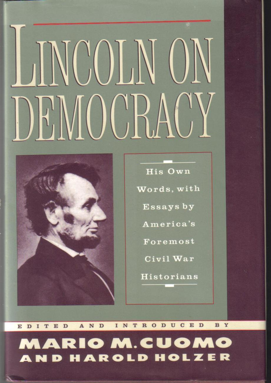 Lincoln on Democracy Abraham Lincoln 1st Ed HCDJ Cuomo Holze