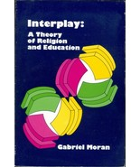 Interplay: a Theory of Religion and Education - $30.00