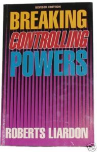 CHRISTIAN BOOK BREAKING CONTROLLING POWERS, ROBERTS LIARDON