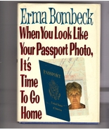 Erma Bombeck When You Look Like Your Passport Hb - $2.00