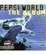 Pepsi World The Album NEW SEALED 1998 release - $7.00