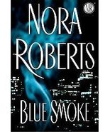 Blue Smoke by Nora Roberts Hardcover Romantic S... - $5.42