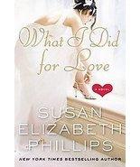 What I Did for Love Susan Elizabeth Phillips Gr... - $6.00