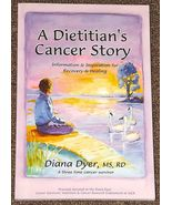 A Dietitian's Cancer Story by Diana Dyer - $2.00