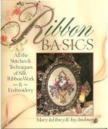 Ribbon Basics Embroidery book Hiney & Anckner H... - $8.00