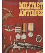 Collecting Military Antiques Wilkinson, Frederi... - $15.00