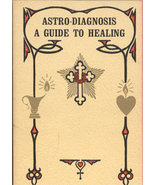 Astro-Diagnosis a Guide to Healing: A treatise ... - $11.00