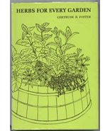 Herbs for Every Garden Gertrude B. Foster 13427 - $25.00