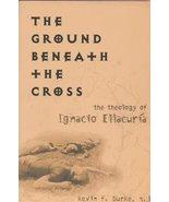 Ground Beneath the Cross: Theology of Ignacio E... - $25.00