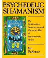 Psychedelic Shamanism : The Cultivation, Prepar... - $16.00