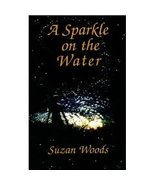 A Sparkle on the Water Woods, Suzan 13634 - $37.00