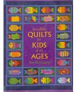 Incredible Kids Quilts Laury Designs Patterns T... - $9.93