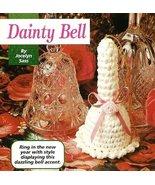 X834 Crochet PATTERN ONLY Dainty Little Bell Pa... - $7.45