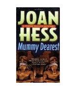 Mummy Dearest by Joan Hess (a Claire Malloy Mys... - $1.00
