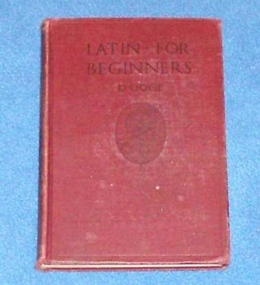 Latin For Beginners by Benjamin L. D'ooge 1911 Ginn and Co H