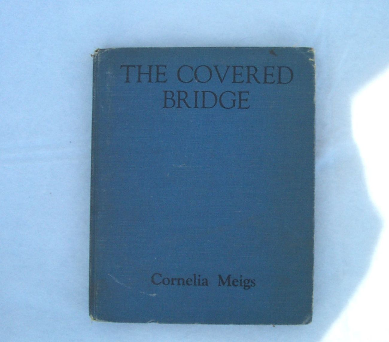 Book The Covered Bridge   Cornelia Meigs  1941