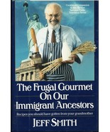 The Frugal Gourmet On Our Immigrant Ancestors b... - $9.99