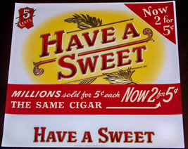 Have a Sweet Embossed Inner Cigar Label, 1940's - $2.49