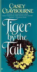 Tiger By The Tail Casey Claybourne Historical Romance