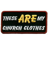 Embroidered Patch These Are My Church Clothes P... - $3.22