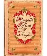 Mamzelle Fifine by Eleanor Atkinson 1903 - $25.00