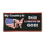 Embroidered Patch My Country Is Still Under God... - $3.22