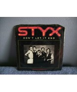 Dont let it end-STYX 45 - $5.00