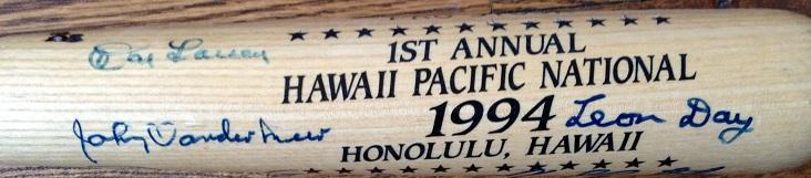 1994 Bat from the 1st annual Hawaii Pacific National show signed by 10 W/COA