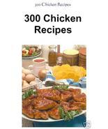 300 CHICKEN Recipes eBook - Delicious Recipes - $1.49