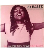 Carlene THE HARDER THEY COME / HOT LOVING 45 - $11.99
