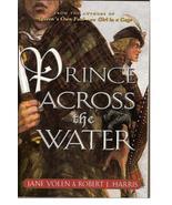 Prince Across the Water Jane Yolen Robert Harri... - $3.75