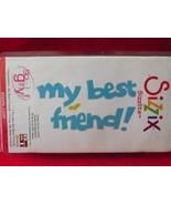 Sizzix  Sizzlits medium die My Best Friend phra... - $10.99