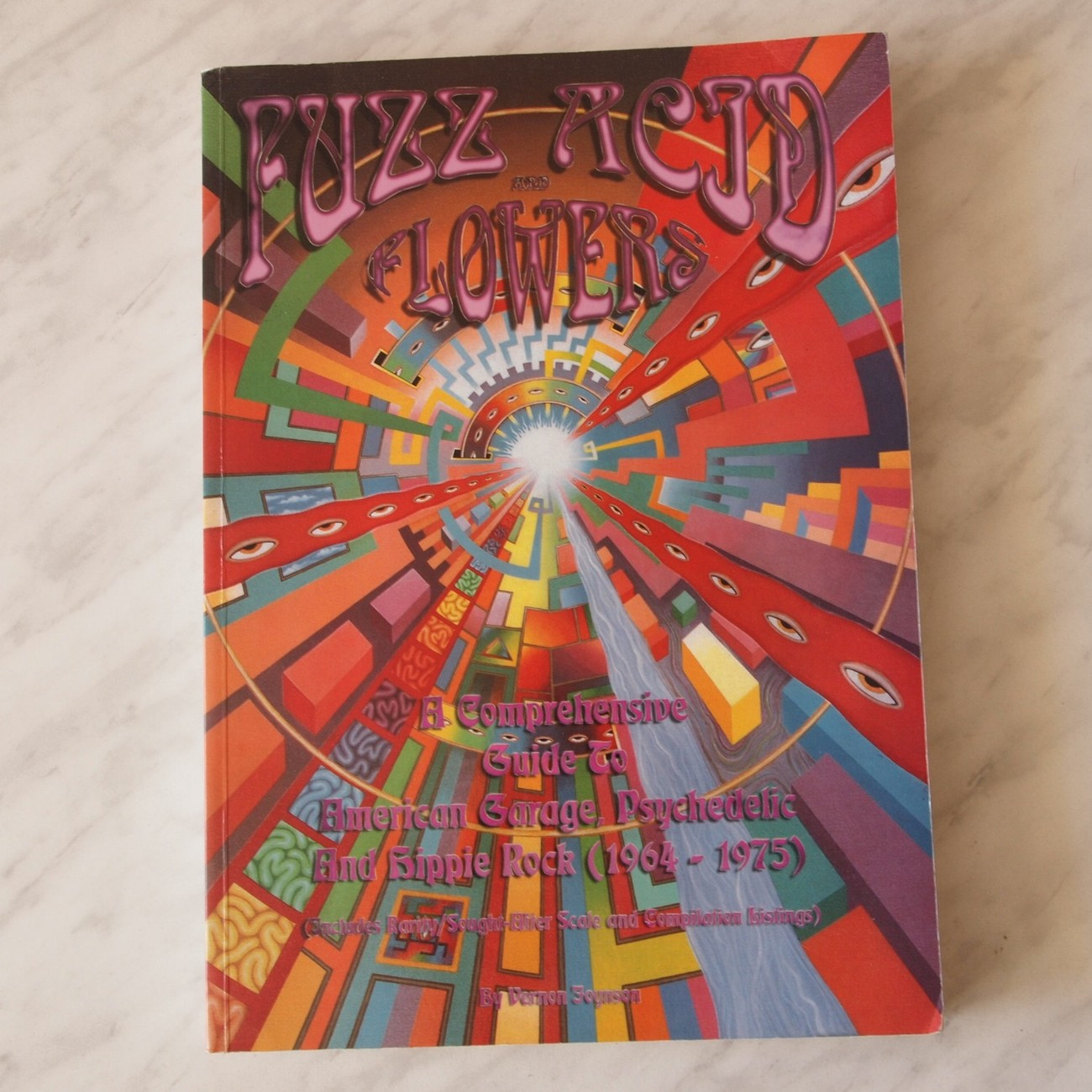 Fuzz Acid and Flowers-A Guide to Hippie Rock, Psychedelic and Garage Music Book